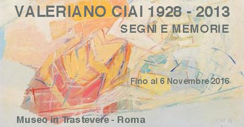 VALERIANO CIAI 1928 - 2013. SEGNI E MEMORIE